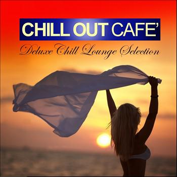 Various Artists - Chill Out Café (Deluxe Chill Lounge Selection)