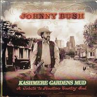 Johnny Bush - Kashmere Gardens Mud