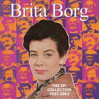 Brita Borg - The EP-Collection 1957-1963