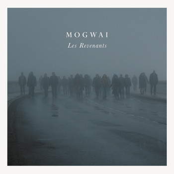 Mogwai / - Les Revenants Soundtrack