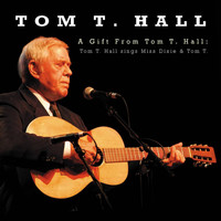 Tom T. Hall - A Gift From Tom T. Hall