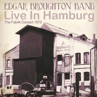 Edgar Broughton Band - The Fabrik Concert 1973 (Live in Hamburg)