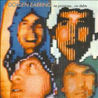 Golden Earring - No promises, No Debts