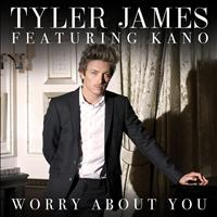 Tyler James - Worry About You (Explicit)