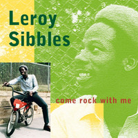Leroy Sibbles - Come Rock With Me