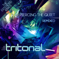 Tritonal feat. Cristina Soto - Piercing The Quiet Remixed - The Extended Mixes