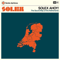 Solex - Solex Ahoy! The Sound Map of the Netherlands