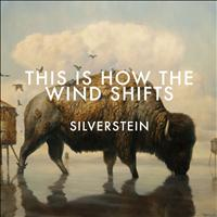 Silverstein - This Is How the Wind Shifts (Deluxe Version)