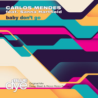 Carlos Mendes - Baby Don't Go