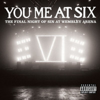 You Me At Six - The Final Night of Sin At Wembley Arena (Explicit)
