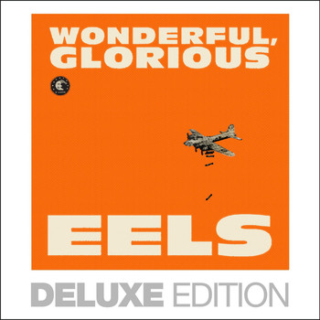 Eels - Wonderful, Glorious (Deluxe Edition)