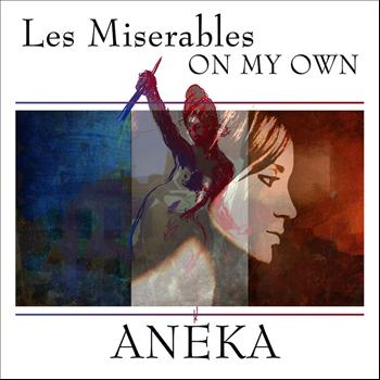 Aneka - Les Miserables - On My Own