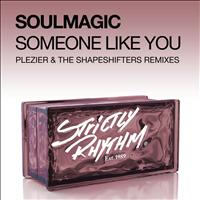 Soulmagic - Someone Like You (Plezier & The Shapeshifters Remixes)