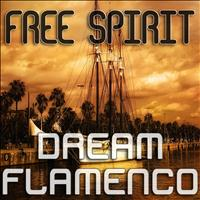 Free Spirit - Dream Flamenco