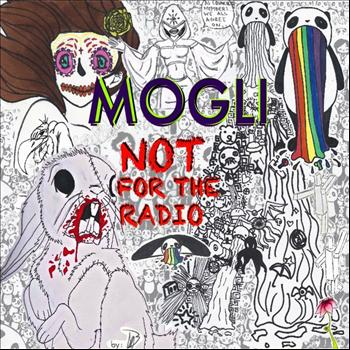 Mogli - Not for the Radio