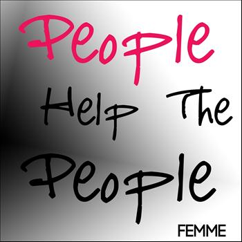 Femme - People Help the People