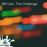 420 Ceis - The Challenge