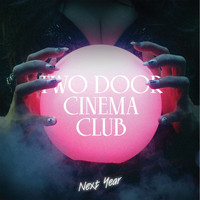 Two Door Cinema Club - Next Year