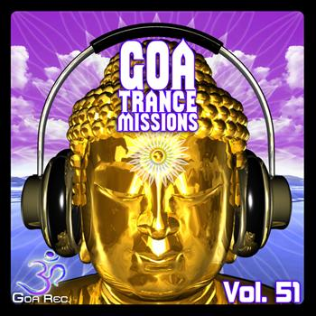 Various Artists - Goa Trance Missions, Vol. 51: Best of Psytrance,Techno, Hard Dance, Progressive, Tech House, Ambient
