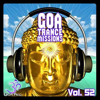 Various Artists - Goa Trance Missions, Vol. 52: Best of Psytrance,Techno, Hard Dance, Progressive, Tech House, Ambient