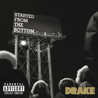 Drake - Started From the Bottom (Explicit Version)