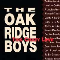 The Oak Ridge Boys - This Crazy Love