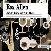 Rex Allen - Rex Allen: Night Time in the West