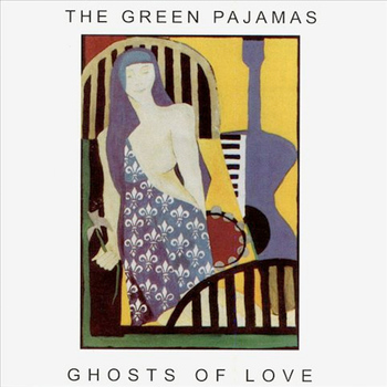 The Green Pajamas - Ghosts of Love