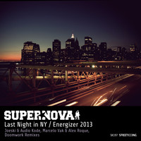 Supernova - Last Night in NY / Energizer 2013