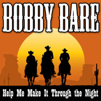 Bobby Bare - Bobby Bare - Help Me Make It Through the Night
