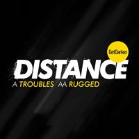 Distance - Troubles / Rugged