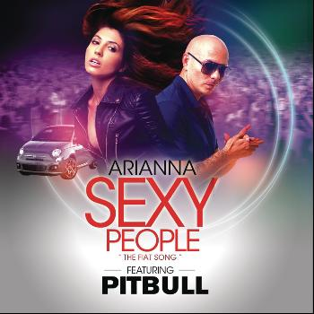 Arianna feat. Pitbull - Sexy People (The Fiat Song)