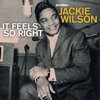 Jackie Wilson - It Feels So Right