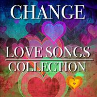 Change - Love Songs Collection