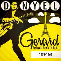 Danyel Gérard - French Rock 'N Roll 1958-1962