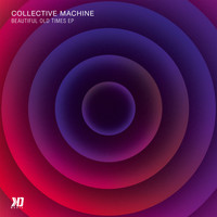 Collective Machine - Beautiful Old Times