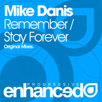 Mike Danis - Remember / Stay Forever