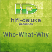 Hifi Deluxe - Who What Why