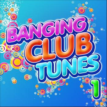 Various Artists - Banging Club Tunes 1