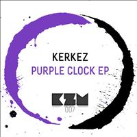 Kerkez - Purple clock EP