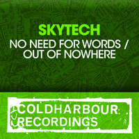 Skytech - No Need For Words / Out Of Nowhere