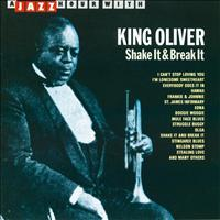 King Oliver - Shake it & Break It