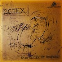 Octex - Dead Center of Nowhere