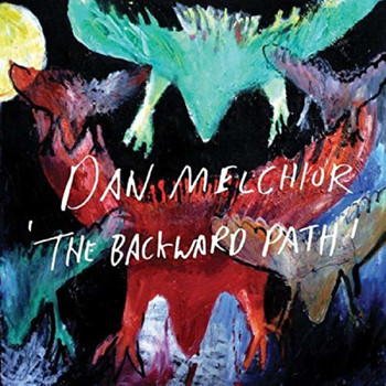 Dan Melchior - The Backward Path