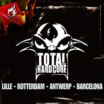 Various Artists - Total Hardcore (Lille - Rotterdam - Antwerp - Barcelona [Explicit])