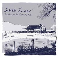 Juliet Turner - The House At the Top of the Hill