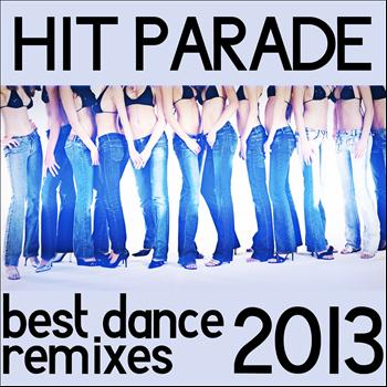 Various Artists - Hit Parade Best Dance Remixes 2013