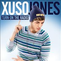 Xuso Jones - Turn On The Radio