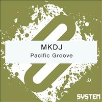 MKDJ - Pacific Groove - Single