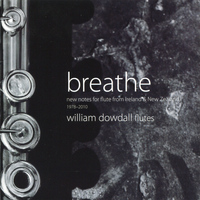 William Dowdall - Breathe - New Notes for Flute from Ireland & New Zealand